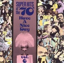 SUPER HITS of the 70s HAVE A NICE DAY Vol 6 CD Various Artists Rhino Music Rare