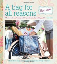 A Bag for All Reasons: 12 all-new bags and purses to sew for every occasion , Ne