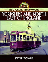Regional Tramways - Yorkshire and North East of England Book 9781473823846
