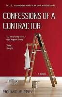 Confessions of a Contractor A Novel by Richard Murphy Hardcover New *Remaindered