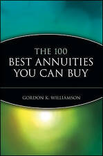 NEW The 100 Best Annuities You Can Buy by Gordon K. Williamson