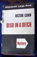 dead in a ditch victor gunn  ulverscroft large print series HB DJ ex lib 1976