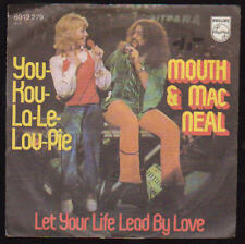 "7"" Mouth & Mac Neal You Kou La Le Lou Pie / Let Your Life Lead By Love 70`s"