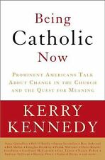 Being Catholic Now: Prominent Americans Talk About Change in the Church and the
