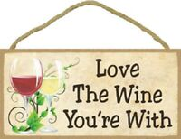 Love The Wine You're With Funny Wood Wine Sign Plaque Made in USA