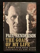 PAUL HENDERSON THE GOAL OF MY LIFE Autobiography SIGNED BOOK CANADA RUSSIA 1972