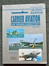 Carrier Aviation Air Power Directory. International Air Power Review.