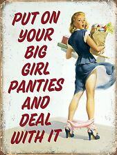 PUT ON YOUR BIG GIRL PANTIES STYLE Retro Metal Plaque/Sign, Pub, Bar, Man Cave,