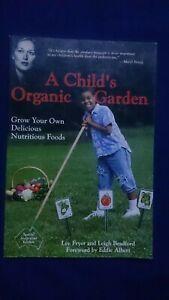 A CHILD'S ORGANIC GARDEN By Lee Fryer - Gardening Children - Australian Edition