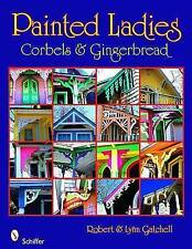 NEW Painted Ladies: Corbels & Gingerbread by Robert Gatchell