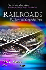 Railroads: U.S. Access & Competition Issues (Transportation Infrastructure-Roads