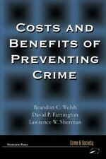 Costs and Benefits of Preventing Crime (Crime and Society)