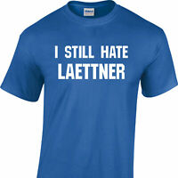 I Still Hate Laettner on a Blue T Shirt