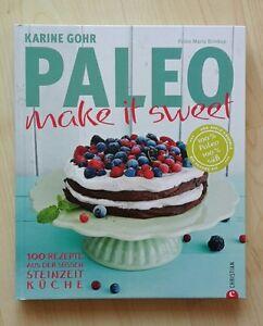 Paleo - make it sweet *** Karine Gohr *** NEU ***