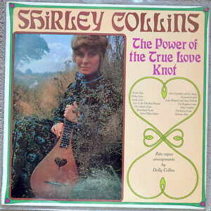 Shirley Collins  - The Power Of The True Love Knot 1968 inc TISB members