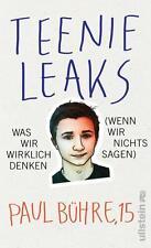 Teenie-Leaks: Was wir wirklich denken (wenn wir nichts sagen) - Paul Bühre >NEU<