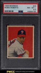 1949 Bowman Robin Roberts ROOKIE RC #46 PSA 8.5 NM-MT+
