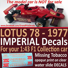 F1 Collection Lotus 78 IMPERIAL tobacco water slide DECALS 1:43 1977 Nilsson