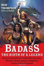 Badass: The Birth of a Legend: Spine-Crushing Tales of the Most Merciless Gods,