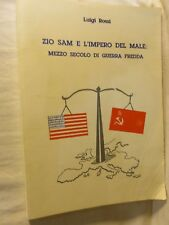 ZIO SAM E L'IMPERO DEL MALE Mezzo secolo di guerra fredda Luigi Rossi 1994 per