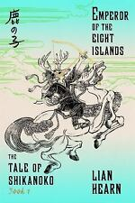 EMPEROR OF THE EIGHT ISLANDS (9780374536312)  by  LIAN HEARN -PBK BOOK 1