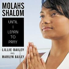 Molahs Shalom : Until I Learn to Pray by Marilyn Bailey and Lillie Bailey...