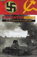 Slaughterhouse: The Encyclopedia of the Eastern Front by David (Introduction)…