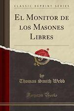 El Monitor de Los Masones Libres (Classic Reprint) (Paperback or Softback)