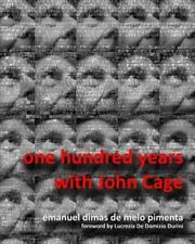 One Hundred Years with John Cage by Emanuel Dimas de Melo Pimenta (2013,...
