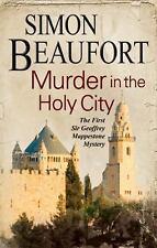 A Sir Geoffrey Mappestone Mystery Ser.: Murder in the Holy City 1 by Simon...