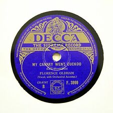 "FLORENCE OLDHAM ""My Canary Went Cuckoo"" DECCA F-3999 [78 RPM]"