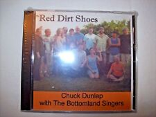 "RARE NEW  Cdr ALBUM - CHUCK DUNLAP WITH THE BOTTOMLAND SINGERS ""RED DIRT SHOES"""