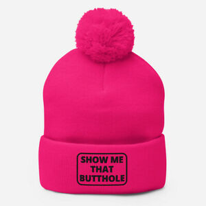 Funny Show Me That Butthole Beanie Toboggan Mens Womens Gift for Him Her