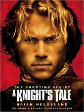 A Knight's Tale: The Shooting Script by Helgeland, Brian