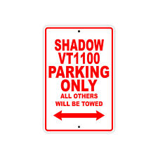 HONDA SHADOW VT1100 Parking Only Towed Motorcycle Bike Chopper Aluminum Sign