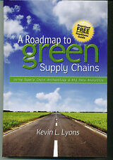 A Roadmap to Green Supply Chains by Kevin L. Lyons - BRAND NEW!