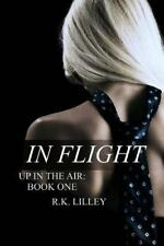 In Flight (Up In The Air) (Volume 1), Lilley, R. K., Good Book