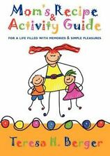 Mom's Recipe and Activity Guide : For a Life Filled with Memories and Simple...