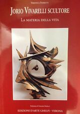 Jorio Vivarelli Scultore Materia della Vita Veronica Ferretti Ghelfi A. Paolucci