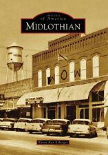 Midlothian [Images of America] [TX] [Arcadia Publishing]