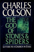 The God of Stones and Spiders: Letters to a Church in Exile Paperback – 9-1-1990