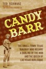 Candy Barr: The Small-Town Texas Runaway Who Became a Darling of the Mob and the