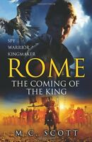 Rome: The Coming of the King: Rome 2,M C Scott