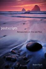 Postscripts: Retrospections on Time and Place by Robert Root