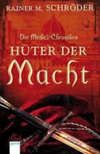 Die Medici-Chroniken (1). Hüter der Macht von Rainer Schröder