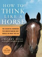CHERRY HILL - How to Think Like A Horse: The Essential Handbook ** Brand New **