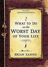 What to Do on the Worst Day of Your Life by Brian Zahnd (2009, Hardcover)