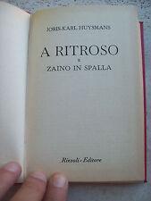 """1953 JORIS - KARL HUYSMANS: """"A RITROSO E ZAINO IN SPALLA"""". EDIZIONE RIZZOLI BUR"""