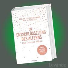 DIE ENTSCHLÜSSELUNG DES ALTERNS   E. BLACKBURN & E. EPEL   Der Telomer-Effekt