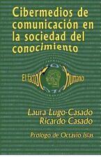 Cibermedios de Comunicacion en la Sociedad Del Conocimiento : El Factor...